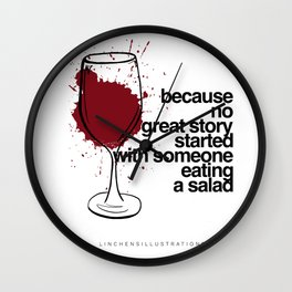 Because no great story started with someone eating a salad Wall Clock