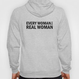 Every Woman is a Real Woman Hoody