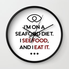 Seafood See Food Eat It Diet Wall Clock