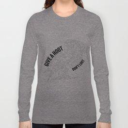 GIVE A HOOT, DON'T LOOT! Long Sleeve T-shirt