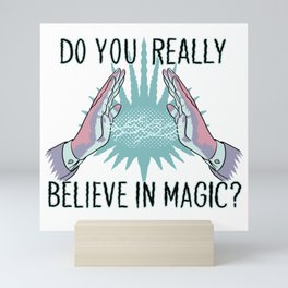 Do You ReallyBelieve In Magic? (text version) Mini Art Print