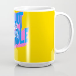 Too Hot To Handle Too Cold To Hold Coffee Mug