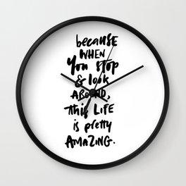 Life s Pretty Amazing Wall Clock