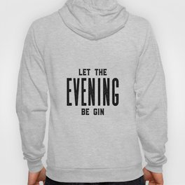 HOME BAR DECOR, Let The Evening Be Gin,Funny Bar Decor,Alcohol Sign,Drink Sign,Bar Wall Art Hoody