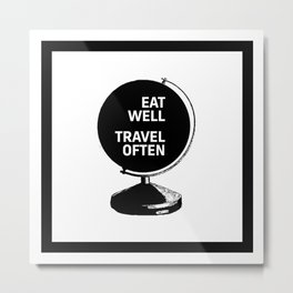 Motivational & Inspirational Quotes - Eat Well Travel Often MMS 476 Metal Print