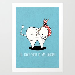Its Tooth Soon To Say Goodbye Art Print