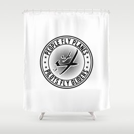Pilots Fly Gliders | Gliding Glider Gift Idea Shower Curtain