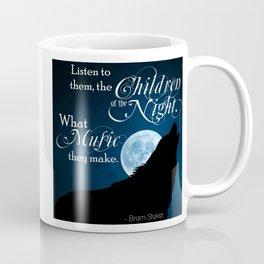Children of the Night - Bram Stoker quote from Dracula Coffee Mug