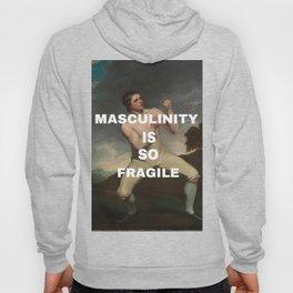 Masculinity is so fragile Hoody