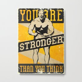 You are stronger, GYM motivation Metal Print