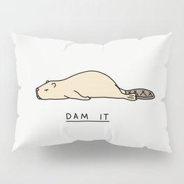 Dam it Pillow Sham