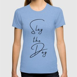 Slay the Day Typography Quote Pink Blush Mauve T-shirt
