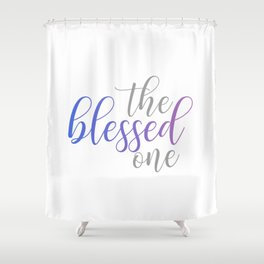 The blessed one- Mindful quote for yoga lovers Shower Curtain