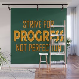 Strive for Progress not Perfection Wall Mural