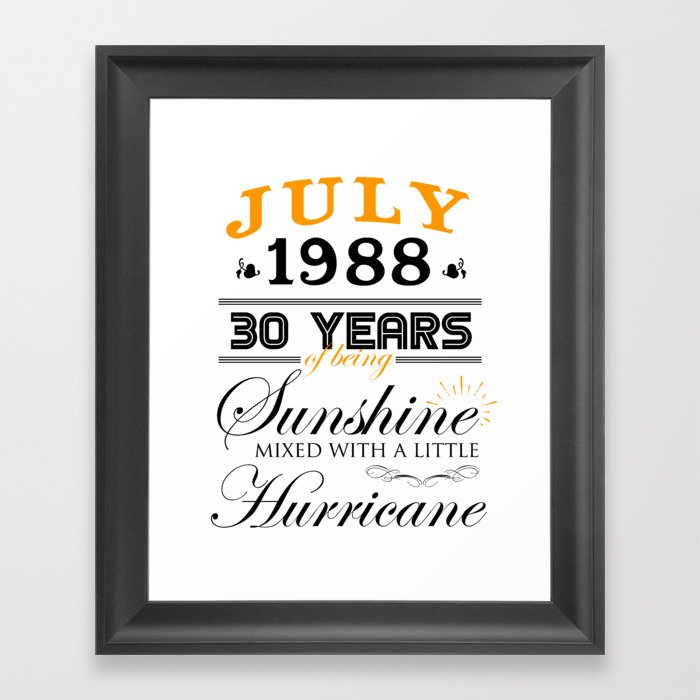 July 1988 Gifts 30 Years Anniversary Celebration Framed Art Print