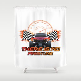 There is no finish line Shower Curtain
