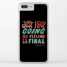 Just keep going Clear iPhone Case