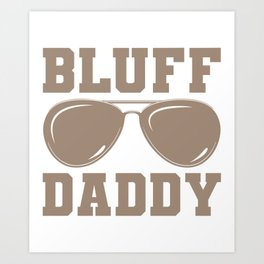 Bluff Daddy Poker Gifts For Poker Players Art Print