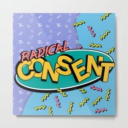 Radical Consent Metal Print