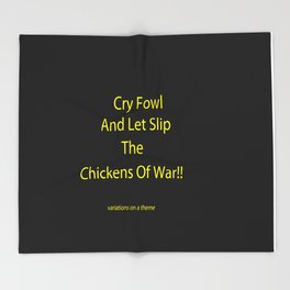 CHICKENS OF WAR!! Throw Blanket