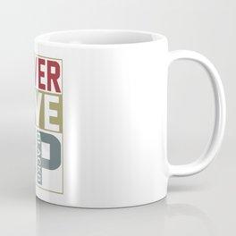 never give Coffee Mug