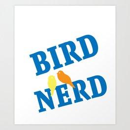 Bird Watcher Design Funny Birds Watching Birding Nerd Tee Art Print
