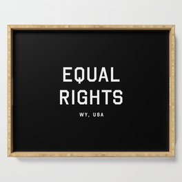 Equal Rights - WY, USA (Black Motto) Serving Tray