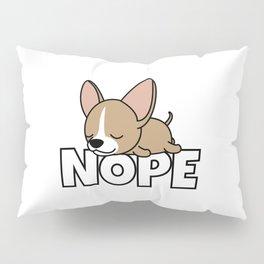 Nope Chihuahua Dog Pillow Sham