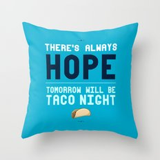 There's Always Hope... Throw Pillow