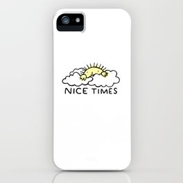 Nice Times Sunshine iPhone Case