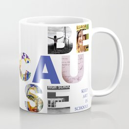 Because by Claire Seaman  Coffee Mug
