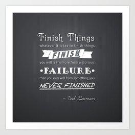 Finish Things - Neil Gaiman Art Print