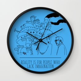 Reality is for people who lack imagination Wall Clock