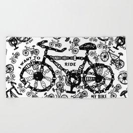 I Want To Ride My Bike Beach Towel