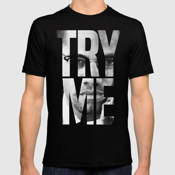 7f03efa2 Malcolm X Try Me Graphic Quotes T-shirt by blacksmithapparel | Society6