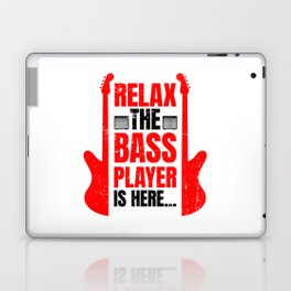 Relax The Bass Player Is Here | Music Instrument Laptop & iPad Skin
