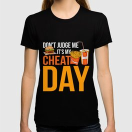 Don't Judge Me It's My Cheat Day T-shirt