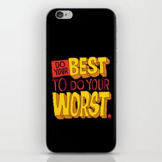 Do Your Best To Do Your Worst iPhone & iPod Skin