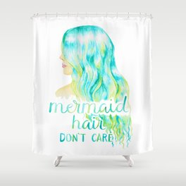 Mermaid Hair, Don't Care Shower Curtain
