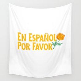 En Español Por Favor- Spanish Quote  Wall Tapestry