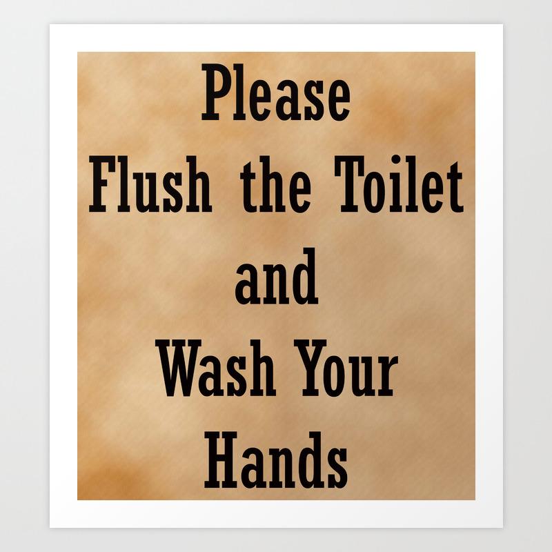 Please Flush The Toilet And Wash Your Hands Restroom Sign Bathroom Decor Bathroom Wall Decor Art Print
