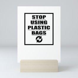 Stop Using Plastic Bags Mini Art Print