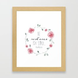 He Restores My Soul. Psalm 23:3, bible verse, watercolor flowers Framed Art Print