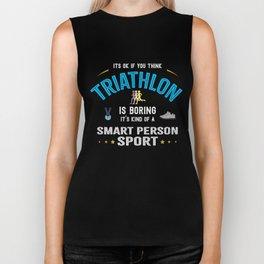 OK If You Think Triathlon Is Boring Smart People Sport Biker Tank
