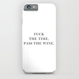 Pass The Wine Funny Quote iPhone Case