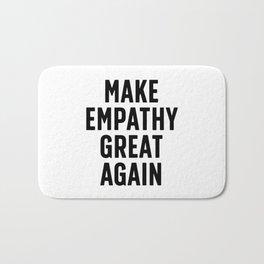 Make Empathy Great Again Bath Mat