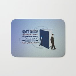 Books are the best weapon in the world Bath Mat