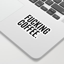 FUCKING COFFEE Sticker