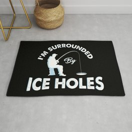I'm surrounded by ice holes - Funny Ice Fishing Gifts Rug