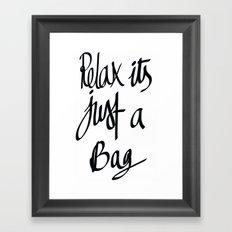 relax its just a bag  Framed Art Print